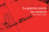 """La guerra contra la mujeres"" Rita Segato"