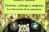 Ciencia, cyborgs y mujeres – Donna J. Haraway