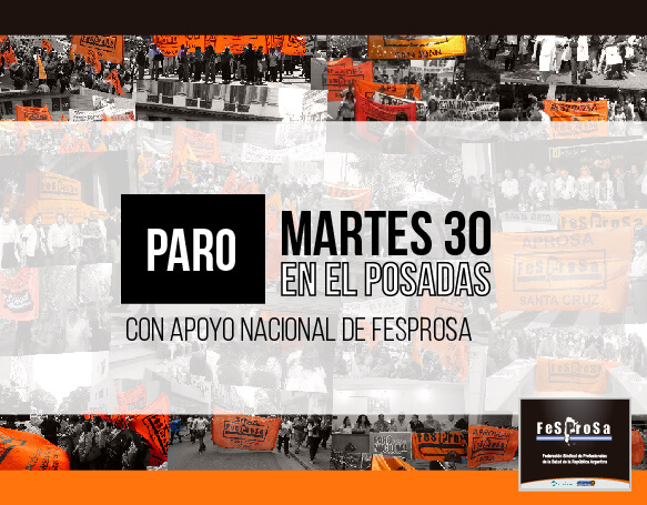 MARTES 30 NUEVO PARO EN EL POSADAS CON APOYO NACIONAL DE FESPROSA