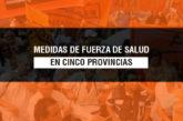 Medidas de fuerza de salud en cinco provincias